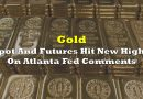 Gold Spot And Futures Prices Hit New Highs On Atlanta Fed Comments