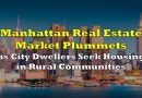 Manhattan Real Estate Market Plummets as City Dwellers Seek Housing in Rural Communities