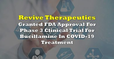 Revive Therapeutics Granted FDA Approval For Phase 3 Clinical Trial For Bucillamine In COVID-19 Treatment