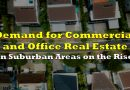Demand for Commercial and Office Real Estate in Suburban Areas on the Rise