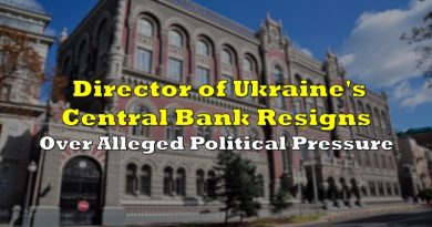 Director of Ukraine's Central Bank Resigns Over Alleged Political Pressure