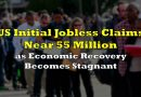 US Initial Jobless Claims Near 55 Million as Economic Recovery Becomes Stagnant