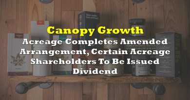 Canopy Growth, Acreage Complete Amended Arrangement, Certain Acreage Shareholders To Be Issued Dividend