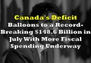Canada's Deficit Balloons To Record-Breaking $148.6 Billion In July With More Fiscal Spending Underway
