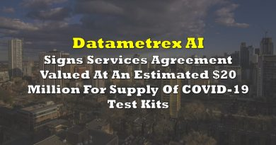 Datametrex Secures Services Agreement Valued At An Estimated $20 Million For Supply Of COVID-19 Test Kits