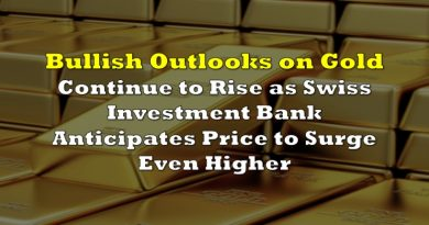 Bullish Outlooks on Gold Continue to Rise as Swiss Investment Bank Anticipates Price to Surge Even Higher