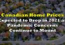 Canadian Home Prices Expected to Drop in 2021 as Pandemic Concerns Continue to Mount