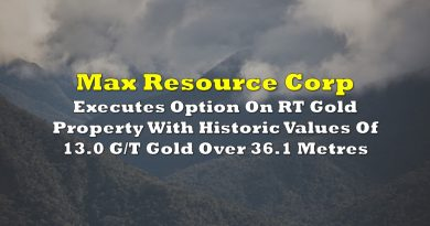 Max Resource Executes Option On RT Gold Property With Historic Values Of 13.0 G/T Gold Over 36.1 Metres
