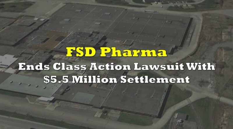 FSD Pharma Ends Class Action Lawsuit With $5.5 Million Settlement