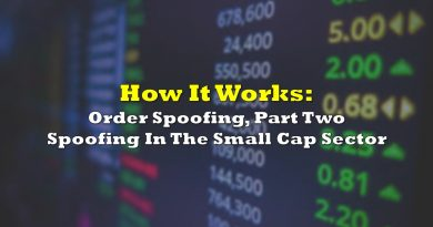 How it Works: Order Spoofing, Part Two – Spoofing In The Small Cap Sector