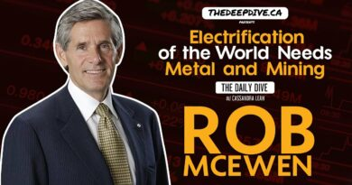 Rob McEwen: Electrification Of The World Needs Metal And Mining – The Daily Dive