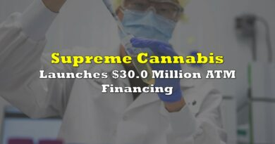 Supreme Cannabis Launches $30.0 Million ATM Financing