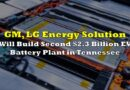 GM, LG Energy Solution Will Build Second $2.3 Billion EV Battery Plant In Tennessee