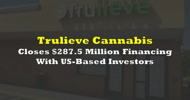 Trulieve Closes $287.5 Million Financing With US-Based Investors