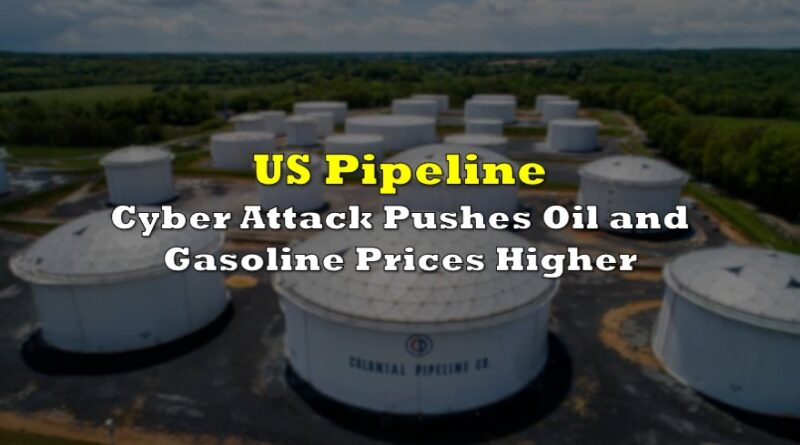 US Pipeline Cyber Attack Pushes Oil and Gasoline Prices Higher