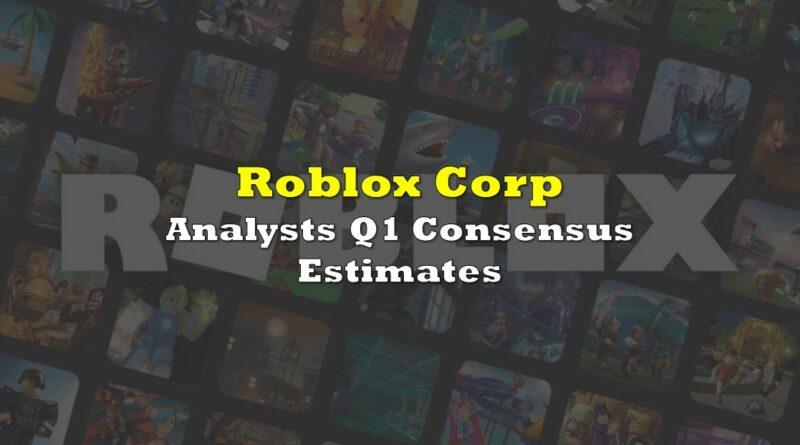 Roblox: Analysts Q1 Consensus Estimates