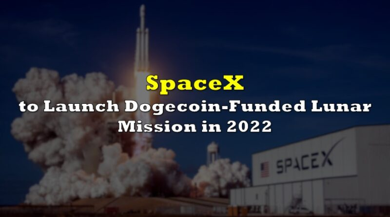 SpaceX to Launch Dogecoin-Funded Lunar Mission in 2022