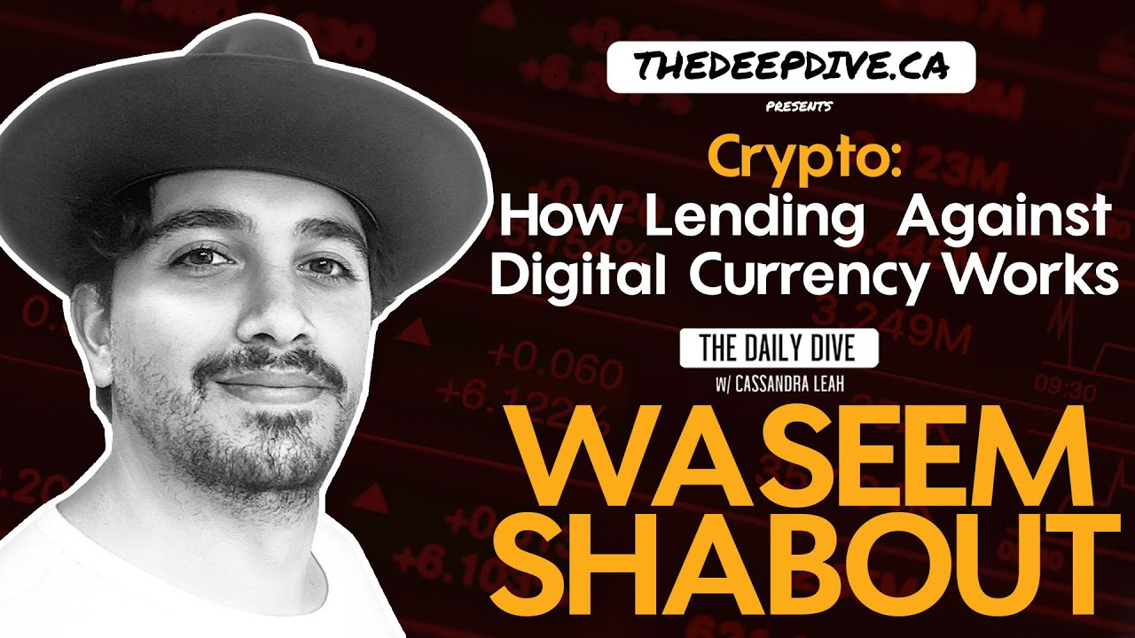 Crypto: How Lending Against Digital Currency Works – The Daily Dive ft Waseem Shabout