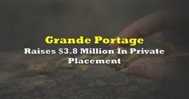 Grande Portage Raises $3.8 Million In Private Placement