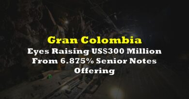 Gran Colombia Eyes Raising US$300 Million From 6.875% Senior Notes Offering