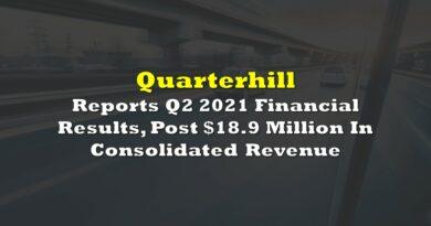 Quarterhill Reports Q2 2021 Financial Results, Post $18.9 Million In Consolidated Revenue