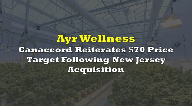 Canaccord Reiterates $70 Price Target On Ayr Wellness Following New Jersey Acquisition