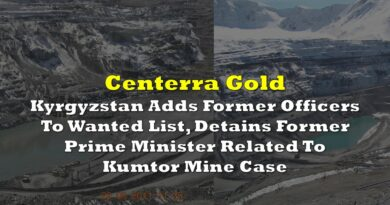 Kyrgyzstan Adds Former Centerra Gold Officers To Wanted List, Detains Former Prime Minister Related To Kumtor Mine Case