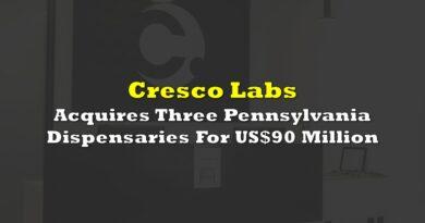 Cresco Labs Acquires Three Pennsylvania Dispensaries For US$90 Million