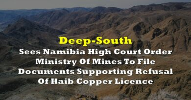Deep-South Sees Namibia High Court Order Ministry Of Mines To File Documents Supporting Refusal Of Haib Copper Licence