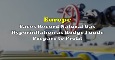 Europe Faces Record Natural Gas Hyperinflation as Hedge Funds Prepare to Profit