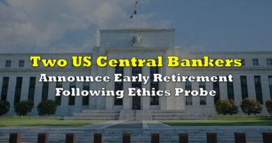 Two US Central Bankers Announce Early Retirement Following Ethics Probe