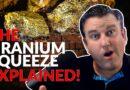 Uranium: The Squeeze, Explained