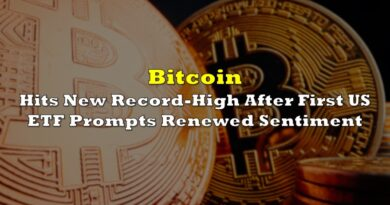 Bitcoin Hits New Record-High After First US ETF Prompts Renewed Sentiment