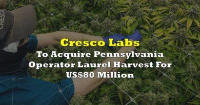 Cresco Labs To Acquire Pennsylvania Operator Laurel Harvest For US$80 Million