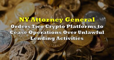 NY Attorney General Orders Two Crypto Platforms to Cease Operations Over Unlawful Lending Activities