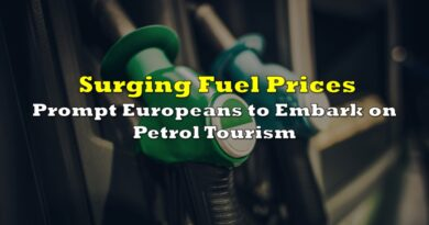 Surging Fuel Prices Prompt Europeans to Embark on Petrol Tourism