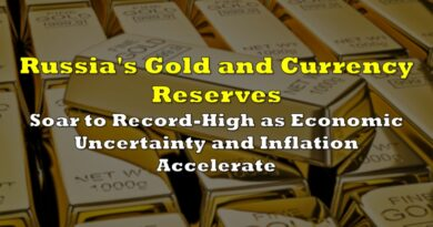 Russia's Gold and Currency Reserves Soar to Record-High as Economic Uncertainty and Inflation Accelerate