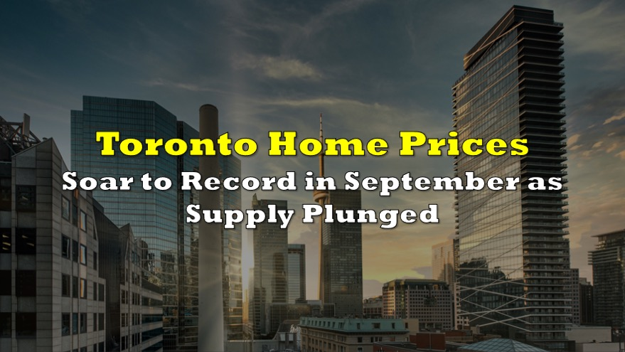 Toronto Home Prices Soar to Record in September as Supply Plunged